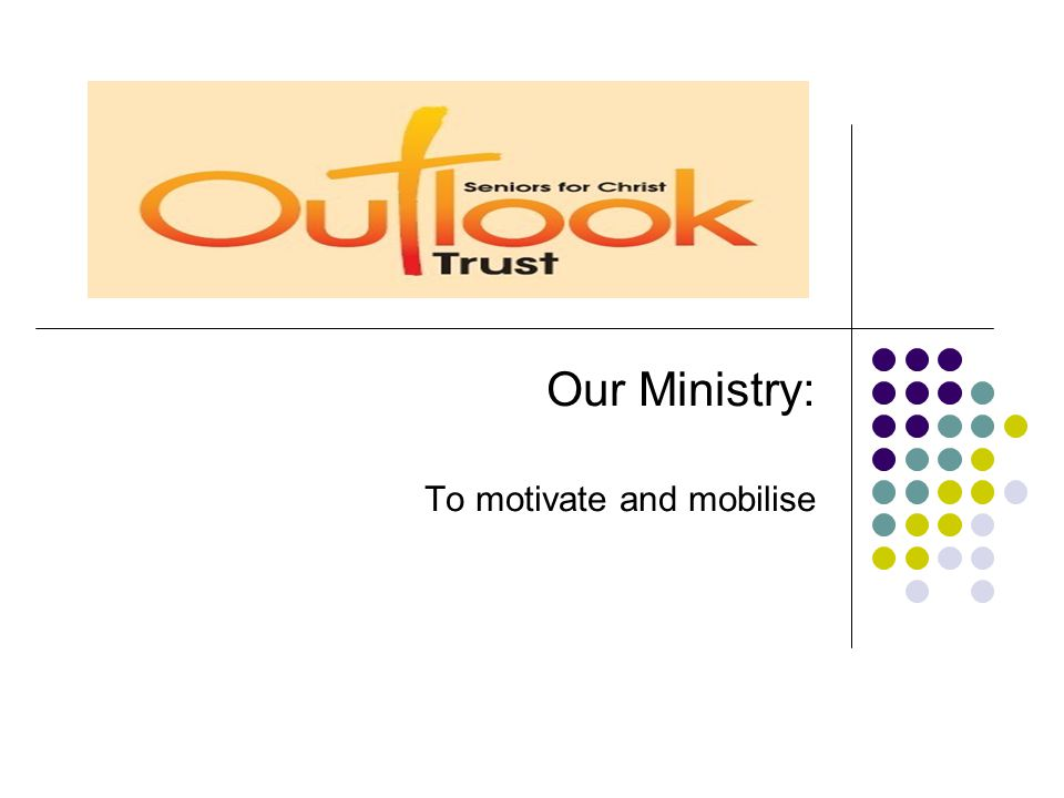 Our Ministry: To motivate and mobilise