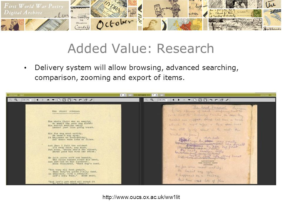 Added Value: Research Delivery system will allow browsing, advanced searching, comparison, zooming and export of items.