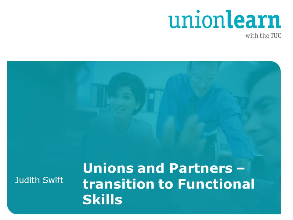 English and Maths is established and integral to union learning Standing core component of Learning Agreements with employers Core offer in Union Learning centres Models for learners and e levels who feel Functional skills is too big a leap ULRs are key – strong partnerships with providers Where we are