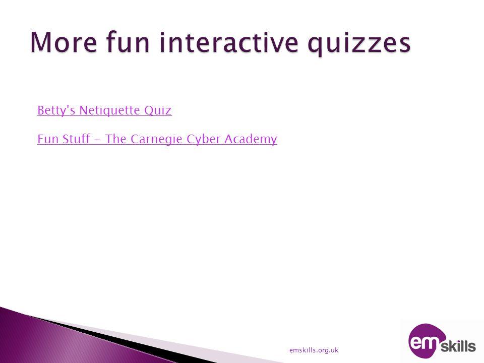 emskills.org.uk Betty s Netiquette Quiz Fun Stuff - The Carnegie Cyber Academy