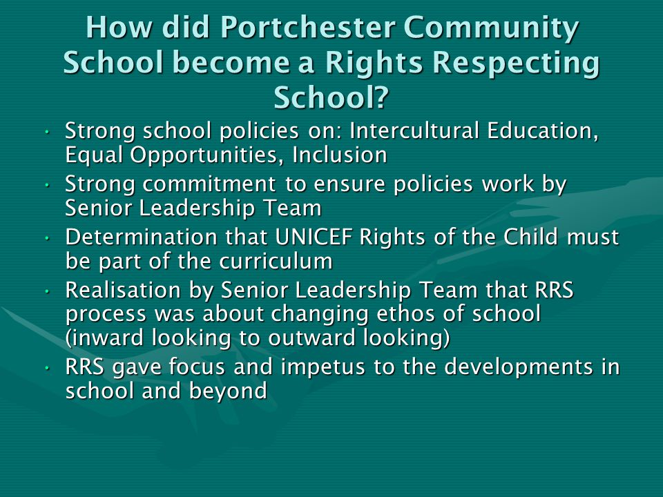 How did Portchester Community School become a Rights Respecting School? Strong school policies on: Intercultural Education, Equal Opportunities, Inclu