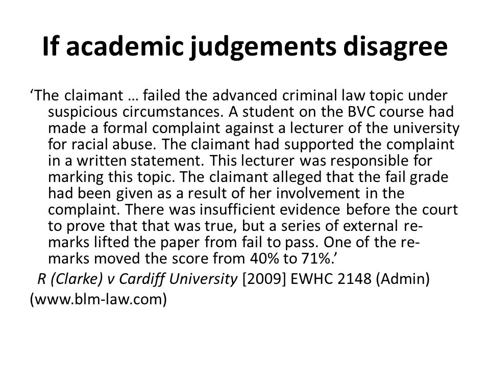 If academic judgements disagree 'The claimant … failed the advanced criminal law topic under suspicious circumstances.