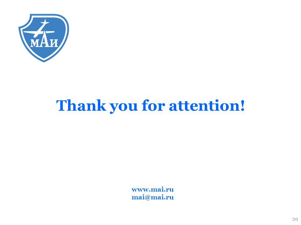 Thank you for attention! www.mai.ru mai@mai.ru 20