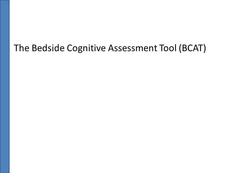 The Bedside Cognitive Assessment Tool (BCAT)