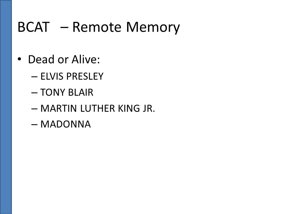 BCAT – Remote Memory Dead or Alive: – ELVIS PRESLEY – TONY BLAIR – MARTIN LUTHER KING JR. – MADONNA