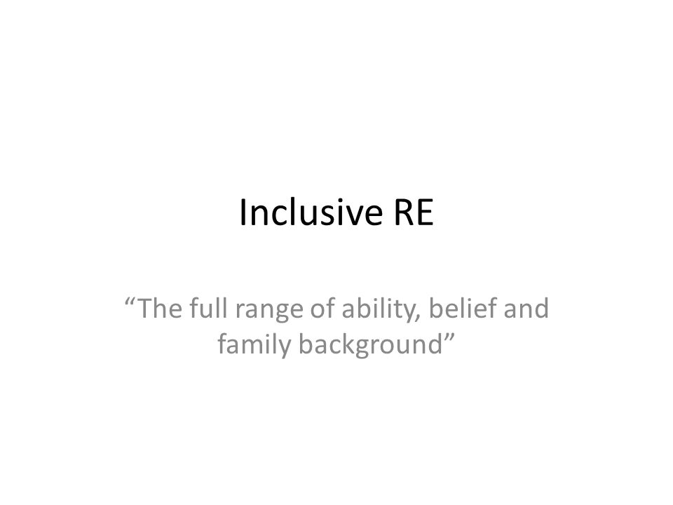 """Inclusive RE """"The full range of ability, belief and family background"""""""