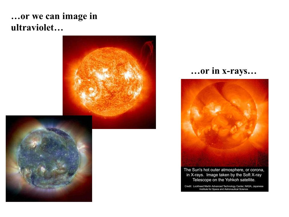 …or we can image in ultraviolet… …or in x-rays…