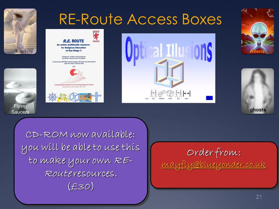 RE-Route Access Boxes CD-ROM now available: you will be able to use this to make your own RE- Route resources.