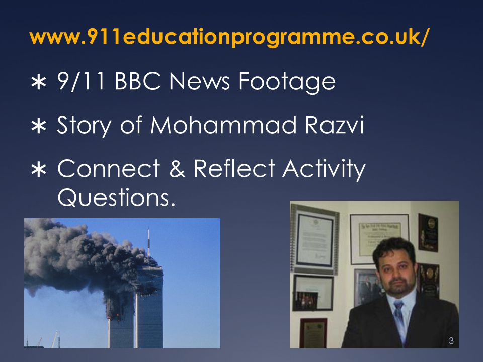  9/11 BBC News Footage  Story of Mohammad Razvi  Connect & Reflect Activity Questions.