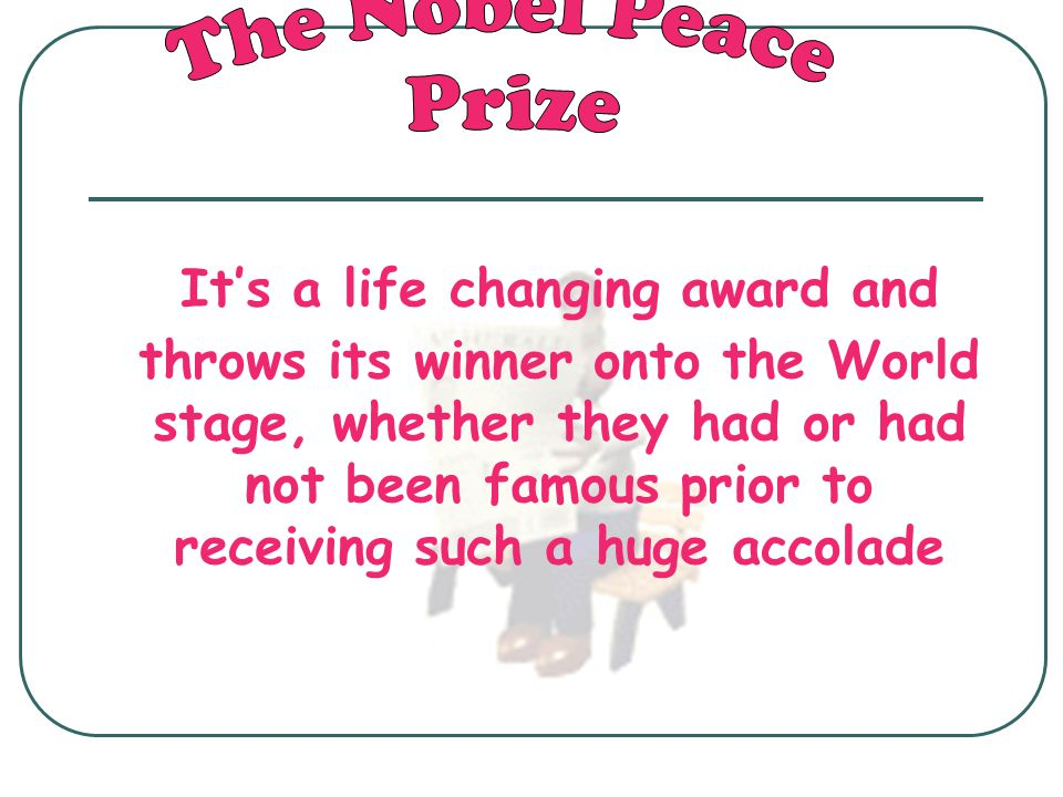 Who would you nominate for a Nobel Peace Prize.