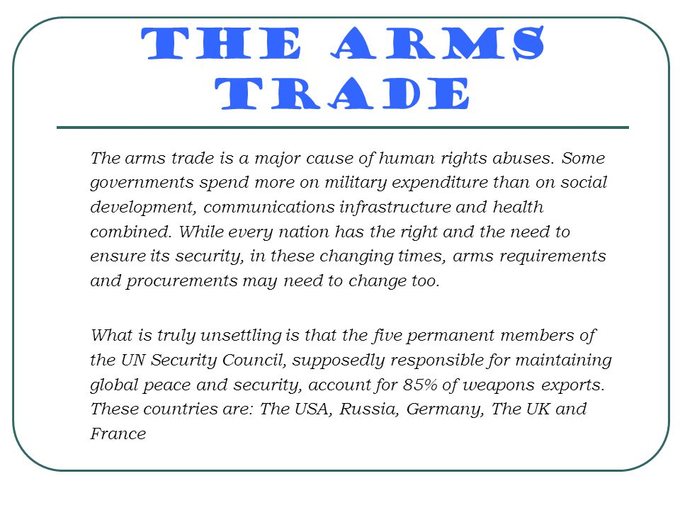 The Arms Trade And The Third World Every gun that is made, every warship launched, every rocket fired signifies, in the final sense, a theft from those who hunger and are not fed, those who are cold and are not clothed.