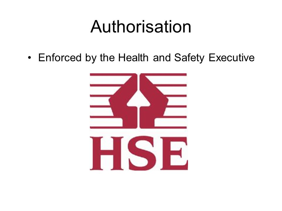 Authorisation Enforced by the Health and Safety Executive