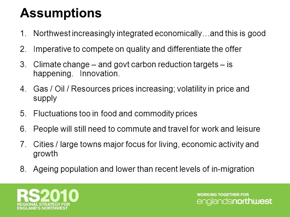 Assumptions 1.Northwest increasingly integrated economically…and this is good 2.Imperative to compete on quality and differentiate the offer 3.Climate change – and govt carbon reduction targets – is happening.