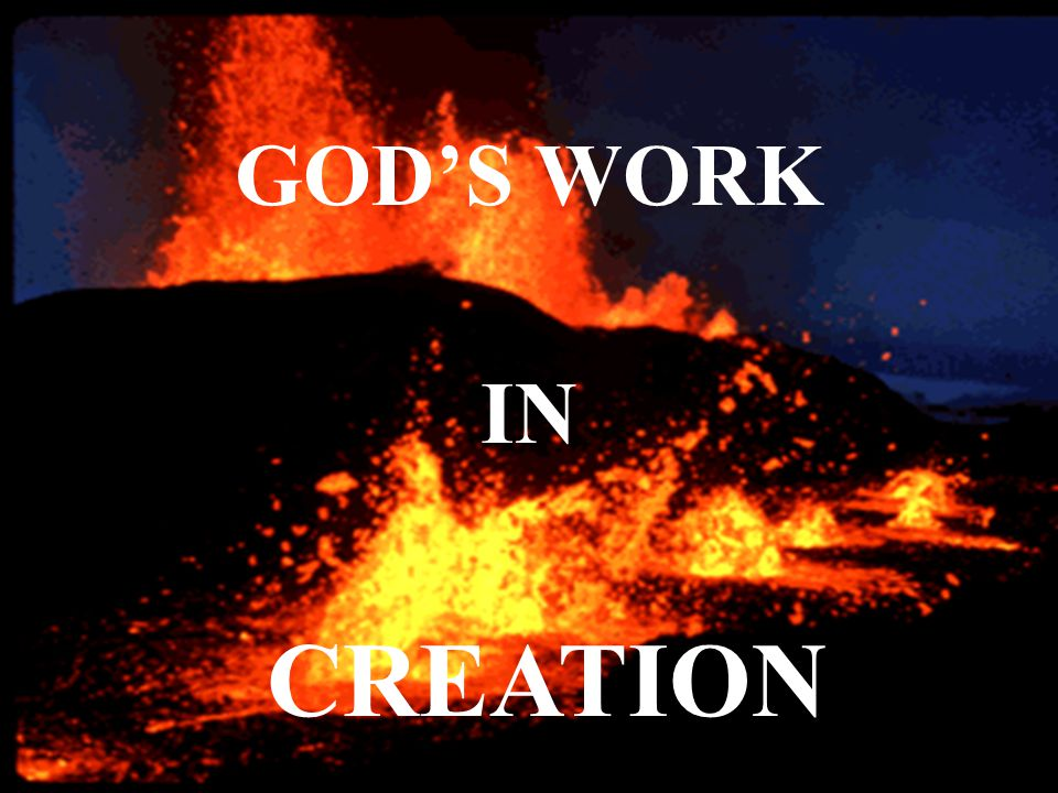 GOD'S WORK IN CREATION
