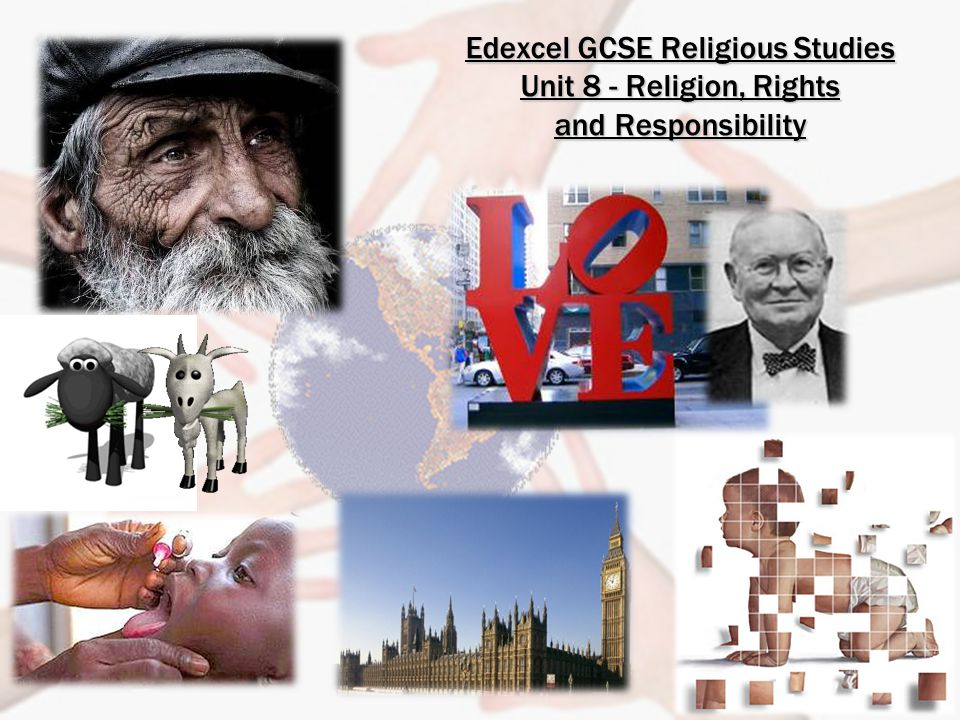 Edexcel GCSE Religious Studies Unit 8 - Religion, Rights and Responsibility