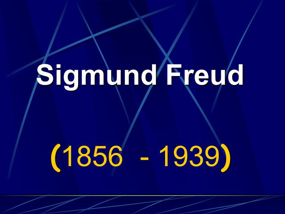 Sigmund Freud () ( 1856 - 1939 )
