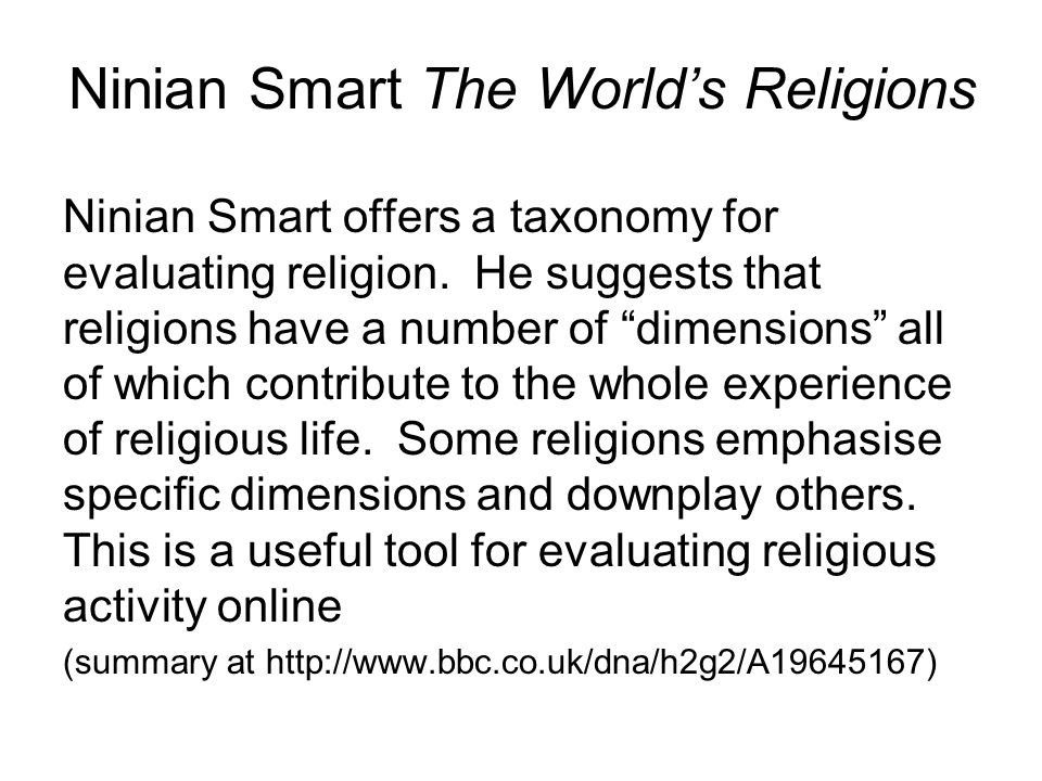Ninian Smart offers a taxonomy for evaluating religion.