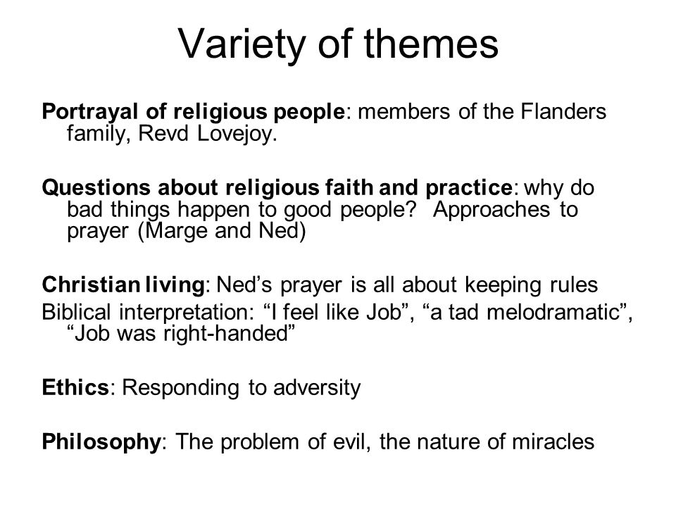 Variety of themes Portrayal of religious people: members of the Flanders family, Revd Lovejoy.