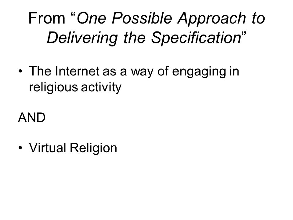 In the above document, it is suggested that you look at engaging in religion online, and virtual religion as two ways of considering the uses and effects of the internet.