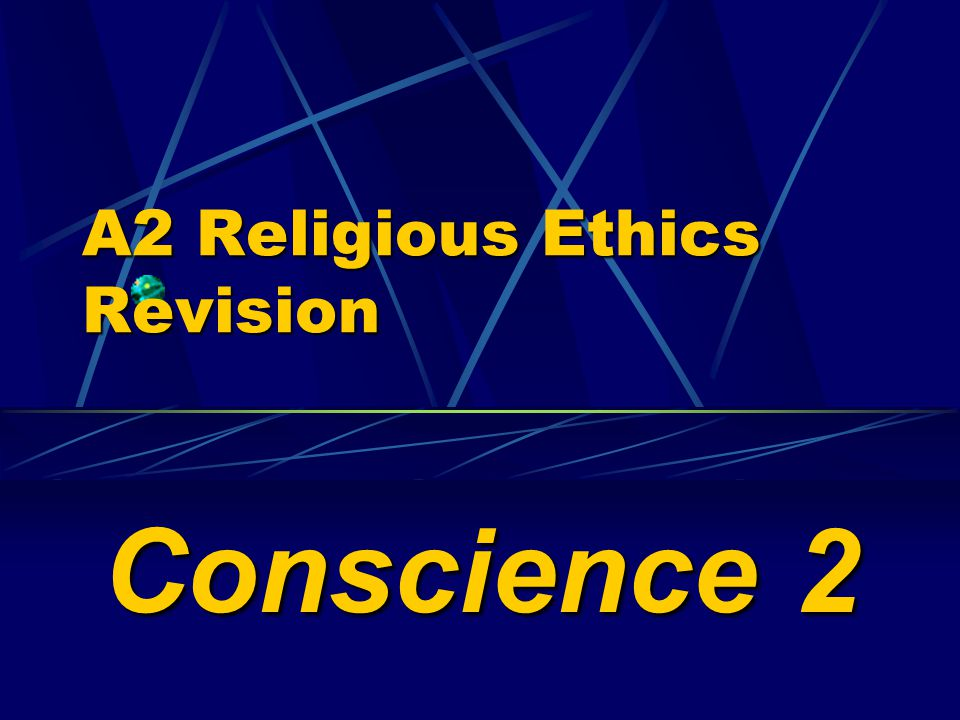 A2 Religious Ethics Revision Conscience 2