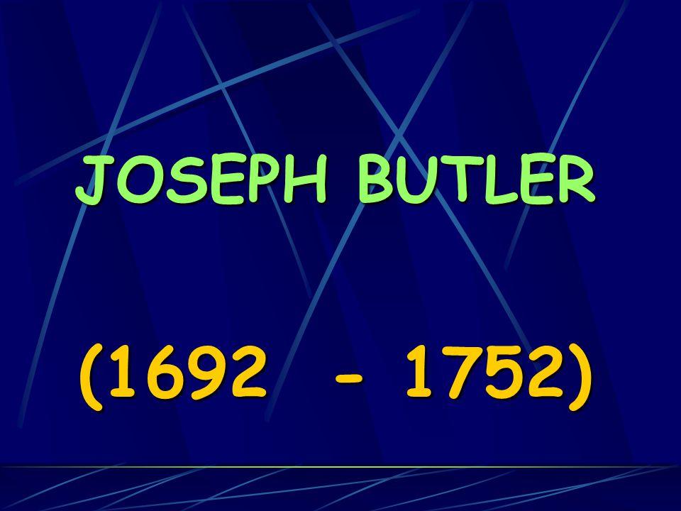 JOSEPH BUTLER (1692 - 1752)