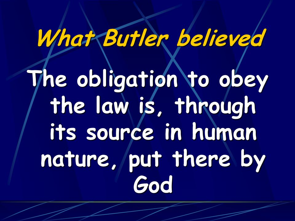 What Butler believed Man is a law unto himself