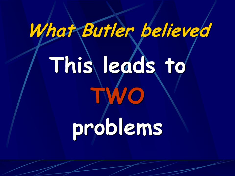 What Butler believed Required that the conscience be followed without question