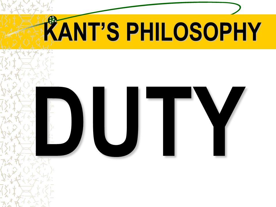 KANT'S PHILOSOPHY DUTY