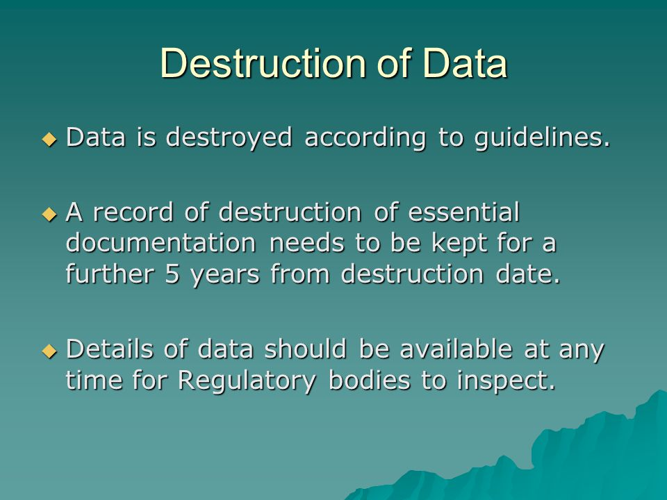 Destruction of Data  Data is destroyed according to guidelines.