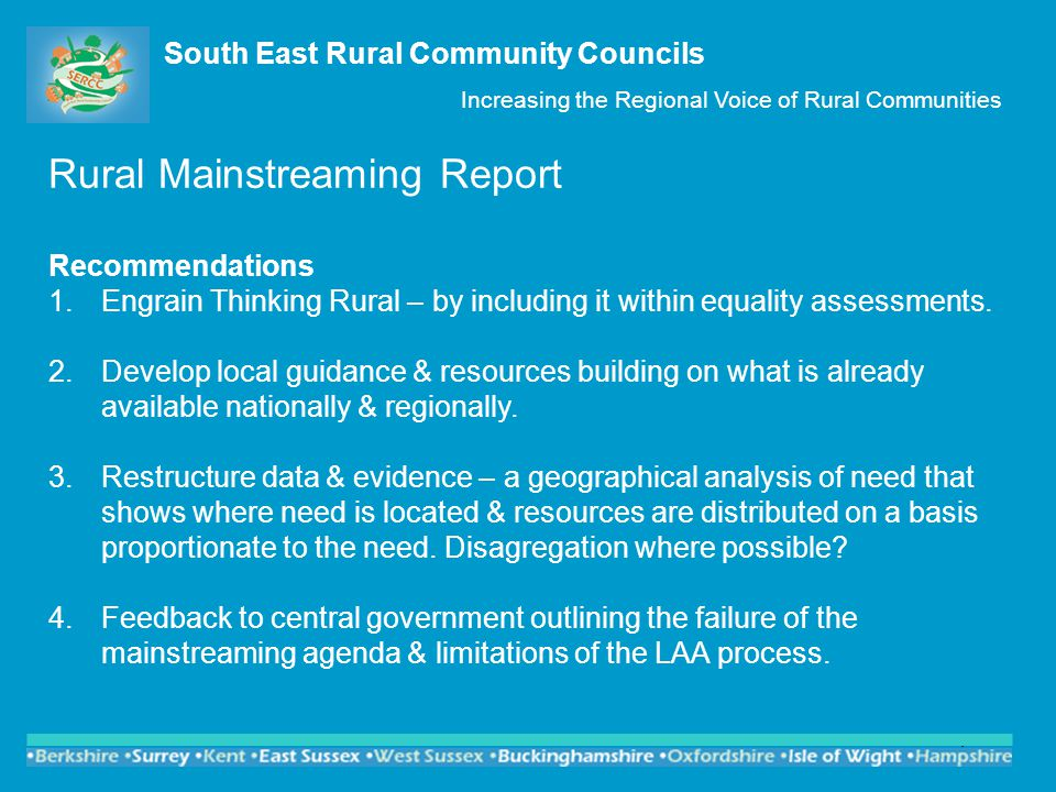 South East Rural Community Councils Increasing the Regional Voice of Rural Communities Rural Mainstreaming Report So What.