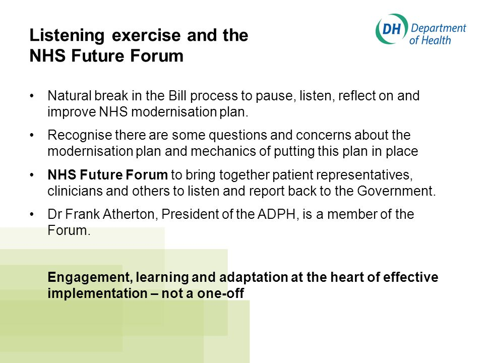 Listening exercise and the NHS Future Forum Natural break in the Bill process to pause, listen, reflect on and improve NHS modernisation plan.