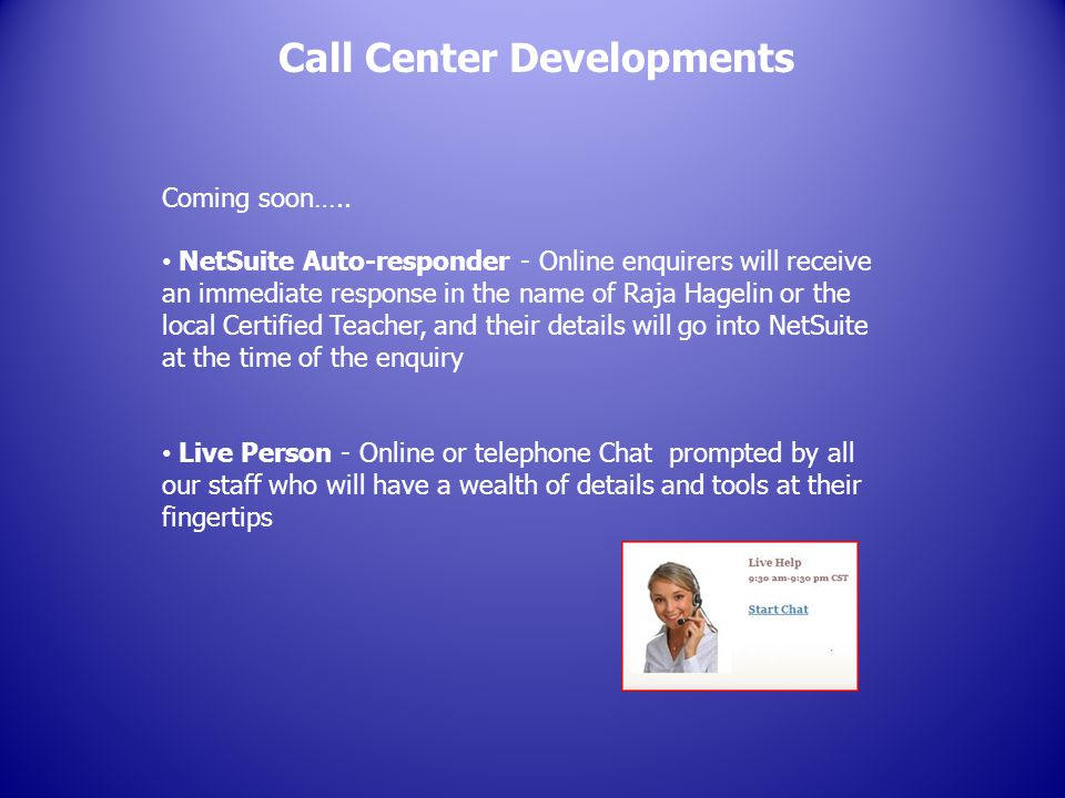 Call Center Developments Coming soon…..