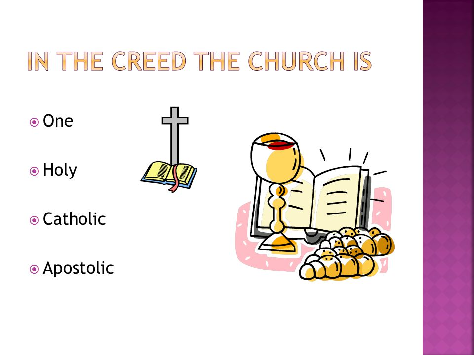  One  Holy  Catholic  Apostolic