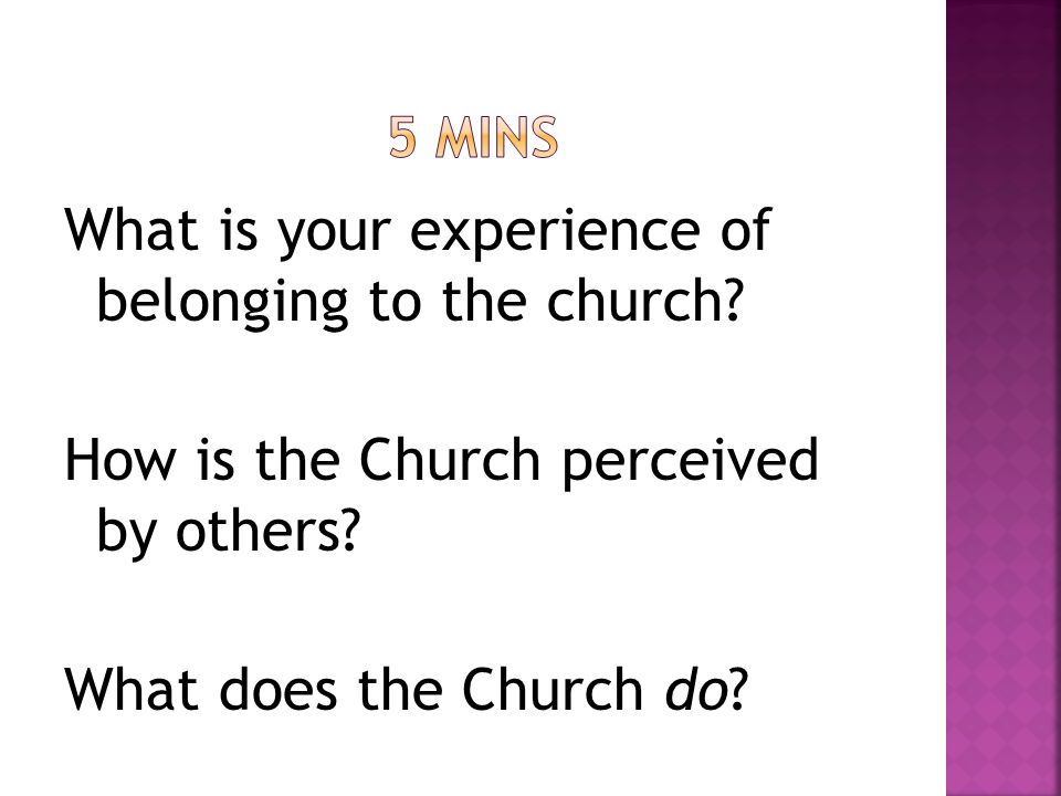 What is your experience of belonging to the church.