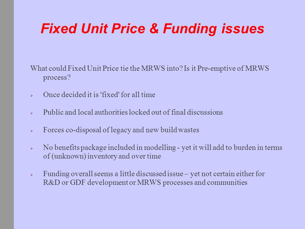 Fixed Unit Price & Funding issues What could Fixed Unit Price tie the MRWS into.