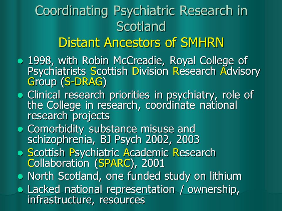 Who should do psychiatric research.