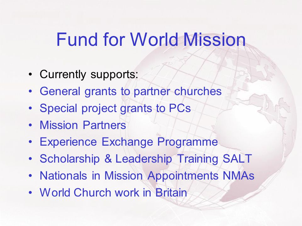 World Church Grants From September 2008: Outcomes from Team Focus Project 12 'Grant making – all in one place' An integrated grant-making process