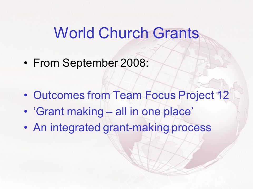 World Church Grants % Levy allowed to be charged For admin costs – may be greater than 5% as originally proposed.