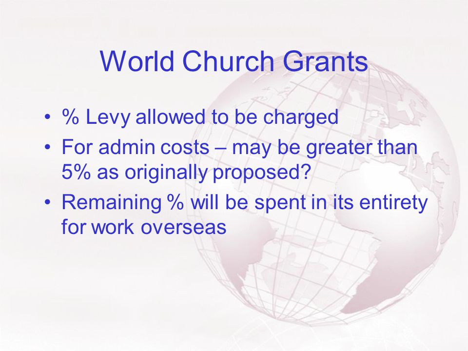 World Church Grants How will these areas be interpreted.