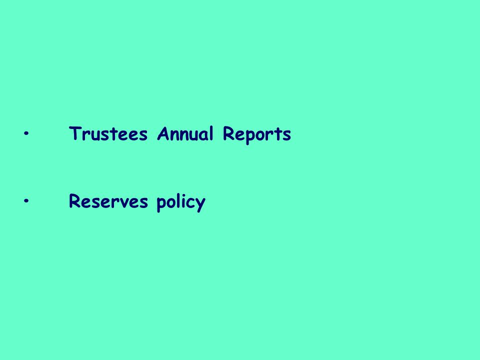 Trustees Annual Reports Reserves policy