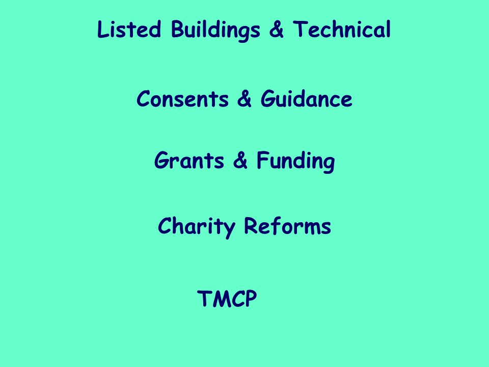 Listed Buildings & Technical Charity Reforms TMCP Grants & Funding Consents & Guidance