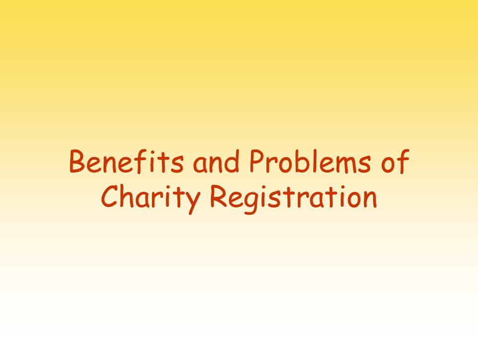 Benefits and Problems of Charity Registration