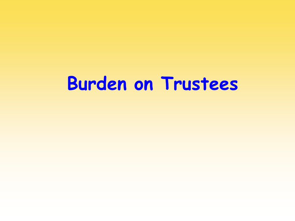 Burden on Trustees