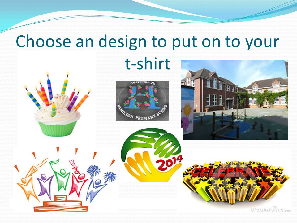 Choose an design to put on to your t-shirt