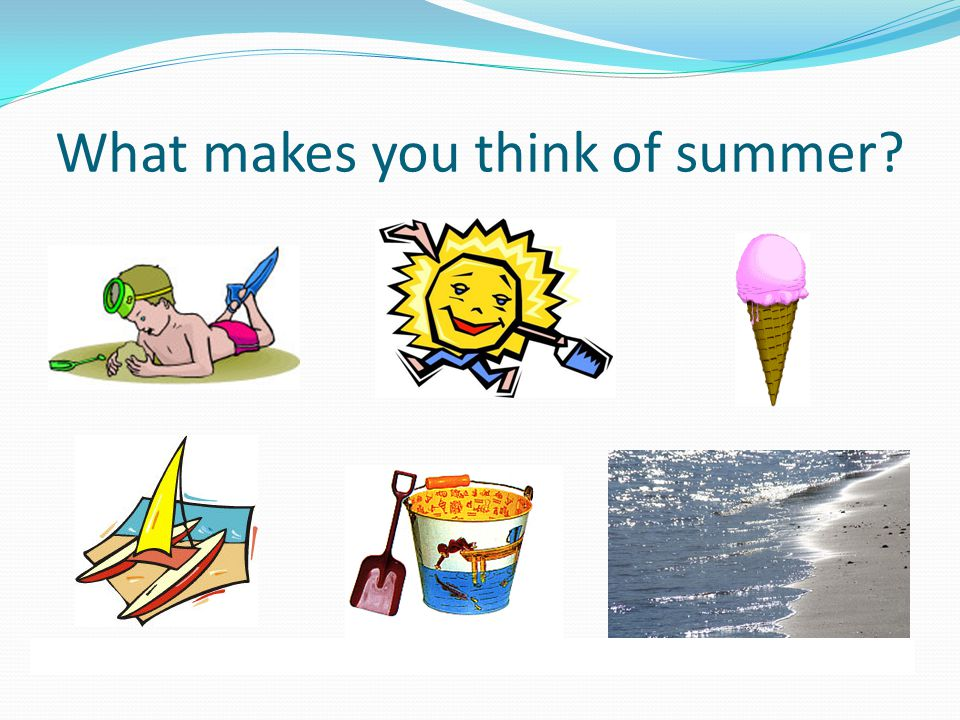 What makes you think of summer