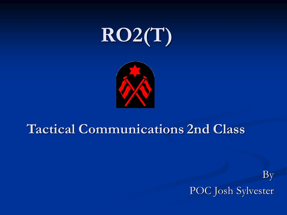 RO2(T) By POC Josh Sylvester Tactical Communications 2nd Class