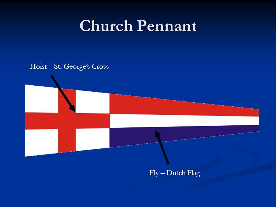 Church Pennant Fly – Dutch Flag Hoist – St. George's Cross