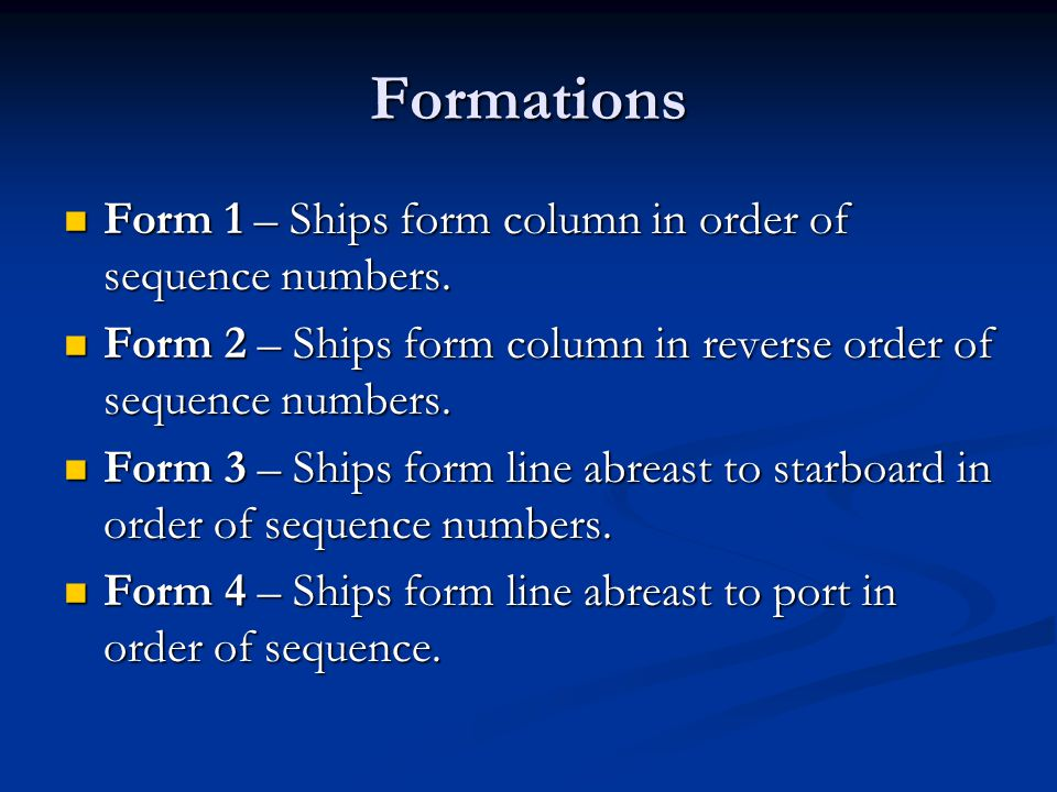 Formations Form 1 – Ships form column in order of sequence numbers. Form 1 – Ships form column in order of sequence numbers. Form 2 – Ships form colum