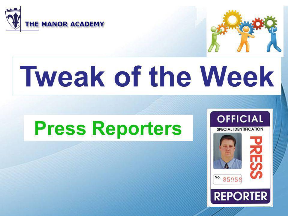 Powerpoint Templates THE MANOR ACADEMY Tweak of the Week Press Reporters