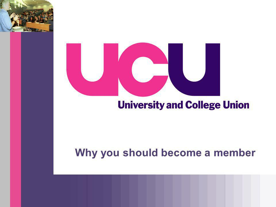 UCU: who we are UCU represents academic and professional staff in further and higher education: Lecturers and professors Tutors and researchers Instructors and trainers Senior professional staff and managers Admin, library and computing staff (pre-92 universities only)